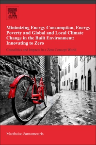 Minimizing Energy Consumption, Energy Poverty and Global and Local Climate Change in the Built Environment: Innovating to Zero - 1st Edition - ISBN: 9780128114179