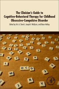 The Clinician's Guide to Cognitive-Behavioral Therapy for Childhood Obsessive-Compulsive Disorder - 1st Edition - ISBN: 9780128114278, 9780128114285