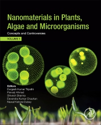 Nanomaterials in Plants, Algae, and Microorganisms - 1st Edition - ISBN: 9780128114872