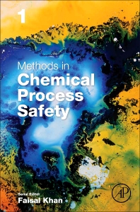 Methods in Chemical Process Safety - 1st Edition - ISBN: 9780128115473, 9780128115480