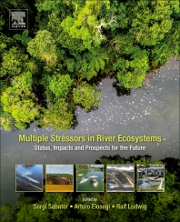 Multiple Stressors in River Ecosystems - 1st Edition - ISBN: 9780128117132, 9780128118009