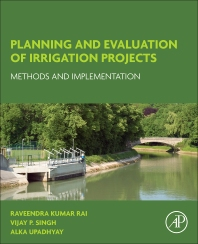 Planning and Evaluation of Irrigation Projects - 1st Edition - ISBN: 9780128117484, 9780128118566