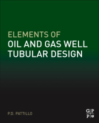 Elements of Oil and Gas Well Tubular Design - 1st Edition - ISBN: 9780128117699, 9780128118580