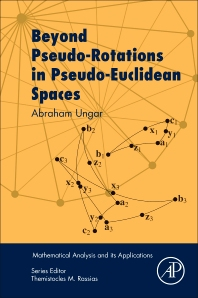 Beyond Pseudo-Rotations in Pseudo-Euclidean Spaces - 1st Edition - ISBN: 9780128117736, 9780128117743