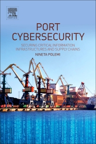 Port Cybersecurity - 1st Edition - ISBN: 9780128118184, 9780128118191
