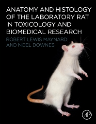 Cover image for Anatomy and Histology of the Laboratory Rat in Toxicology and Biomedical Research