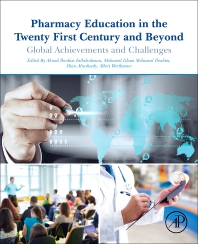 Pharmacy Education in the Twenty First Century and Beyond - 1st Edition - ISBN: 9780128119099, 9780128119464