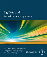 Big Data and Smart Service Systems - 1st Edition - ISBN: 9780128120132, 9780128120408