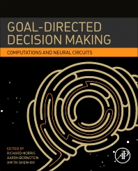 Goal-Directed Decision Making - 1st Edition - ISBN: 9780128120989, 9780128120996