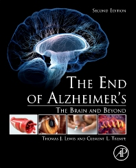 The End of Alzheimer's - 2nd Edition - ISBN: 9780128121122, 9780128121139