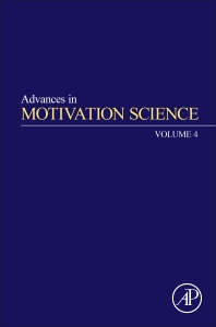 Advances in Motivation Science - 1st Edition - ISBN: 9780128121238, 9780128121740