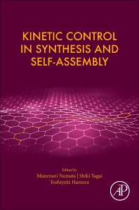 Cover image for Kinetic Control in Synthesis and Self-Assembly