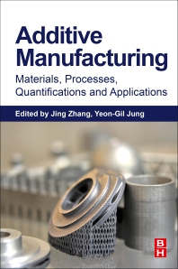Cover image for Additive Manufacturing: Materials, Processes, Quantifications and Applications