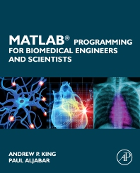 Cover image for MATLAB Programming for Biomedical Engineers and Scientists