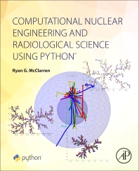 Cover image for Computational Nuclear Engineering and Radiological Science Using Python