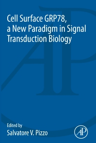 Cell Surface GRP78, a New Paradigm in Signal Transduction Biology - 1st Edition - ISBN: 9780128123515, 9780128123522