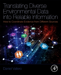 Translating Diverse Environmental Data into Reliable Information - 1st Edition - ISBN: 9780128124468, 9780128124475