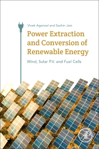 Power Extraction and Conversion of Renewable Energy - 1st Edition - ISBN: 9780128124505