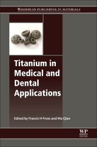 Titanium in Medical and Dental Applications - 1st Edition - ISBN: 9780128124567, 9780128124574