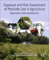 Exposure and Risk Assessment of Pesticide use in Agriculture - 1st Edition - ISBN: 9780128124666