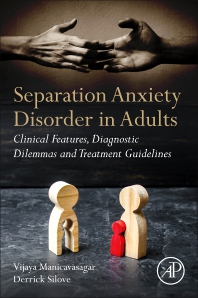 Separation Anxiety Disorder in Adults - 1st Edition - ISBN: 9780128125540, 9780128125557