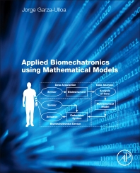 Applied Biomechatronics Using Mathematical Models - 1st Edition - ISBN: 9780128125946