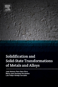 Solidification and Solid-State Transformations of Metals and Alloys - 1st Edition - ISBN: 9780128126073, 9780128126080