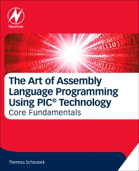 Cover image for The Art of Assembly Language Programming Using PIC® Technology