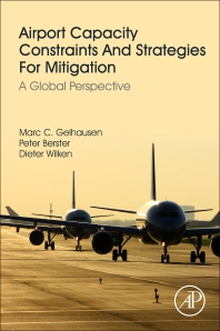 Airport Capacity Constraints and Strategies for Mitigation - 1st Edition - ISBN: 9780128126578, 9780128126585