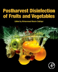 Postharvest Disinfection of Fruits and Vegetables - 1st Edition - ISBN: 9780128126981, 9780128126998