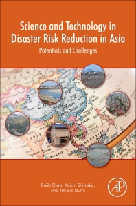 Science and Technology in Disaster Risk Reduction in Asia - 1st Edition - ISBN: 9780128127117, 9780128127124
