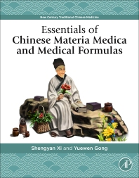 Essentials of Chinese Materia Medica and Medical Formulas - 1st Edition - ISBN: 9780128127223, 9780128127230