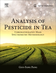 Analysis of Pesticide in Tea - 1st Edition - ISBN: 9780128127278, 9780128127285