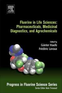 Cover image for Fluorine in Life Sciences: Pharmaceuticals, Medicinal Diagnostics, and Agrochemicals
