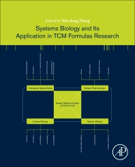 Systems Biology and Its Application in TCM Formulas Research - 1st Edition - ISBN: 9780128127445, 9780128127452