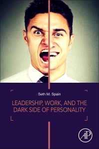 Cover image for Leadership, Work, and the Dark Side of Personality