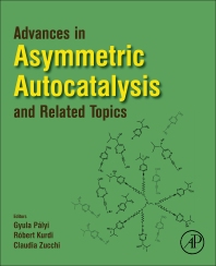 Cover image for Advances in Asymmetric Autocatalysis and Related Topics