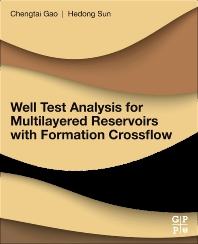 Well Test Analysis for Multilayered Reservoirs with Formation Crossflow - 1st Edition - ISBN: 9780128128534, 9780128128541