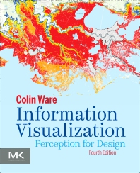 Information Visualization - 4th Edition - ISBN: 9780128128756, 9780128128763