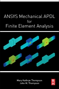 ANSYS Mechanical APDL for Finite Element Analysis - 1st Edition - ISBN: 9780128129814, 9780128131107