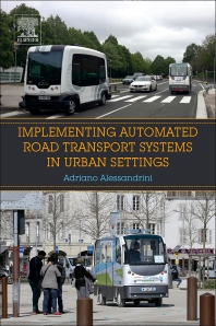 Implementing Automated Road Transport Systems in Urban Settings - 1st Edition - ISBN: 9780128129937, 9780128129944