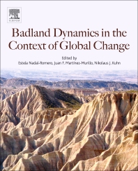 Badlands Dynamics in a Context of Global Change - 1st Edition - ISBN: 9780128130544, 9780128130551