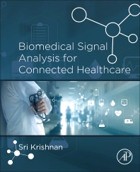Biomedical Signal Analysis for Connected Healthcare - 1st Edition - ISBN: 9780128130865