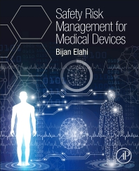 Safety Risk Management for Medical Devices - 1st Edition - ISBN: 9780128130988, 9780128130995