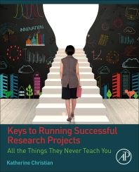 Keys to Running Successful Research Projects - 1st Edition - ISBN: 9780128131343, 9780128131350
