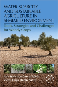 Cover image for Water Scarcity and Sustainable Agriculture in Semiarid Environment
