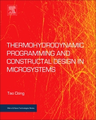 Cover image for Thermohydrodynamic Programming and Constructal Design in Microsystems