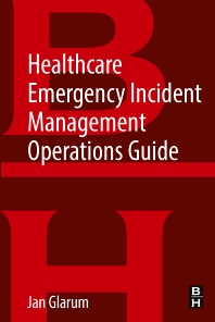 Cover image for Healthcare Emergency Incident Management Operations Guide