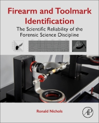 Firearm and Toolmark Identification - 1st Edition - ISBN: 9780128132500