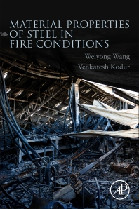 Material Properties of Steel in Fire Conditions - 1st Edition - ISBN: 9780128133026